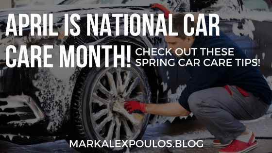 April Is National Car Care Month Check Out These Spring Car Care