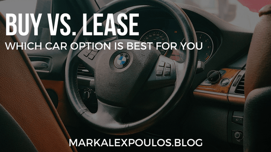 Buy Vs. Lease -Which Car Option is Best For You | Mark Alexopoulos